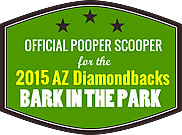Oficial Pooper Scooper for the 2015 Arizona Diamondbacks Bark in the Park